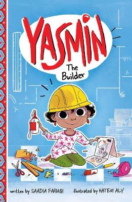 Yasmin the Builder by Saadia Faruqi