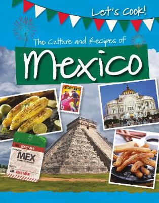 The Culture and Recipes of Mexico book
