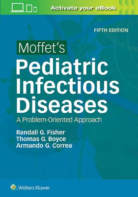 Moffet's Pediatric Infectious Diseases by Fisher