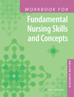 Workbook for Fundamental Nursing Skills and Concepts by Mrs. Barbara Kuhn Timby