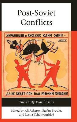 Post-Soviet Conflicts: The Thirty Years' Crisis book