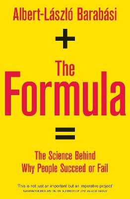 The Formula: The Science Behind Why People Succeed or Fail by Albert-Laszlo Barabasi
