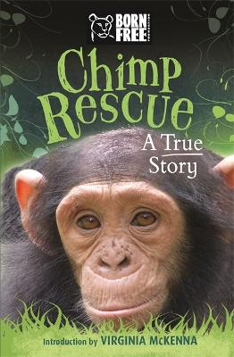 Born Free: Chimp Rescue by Jess French