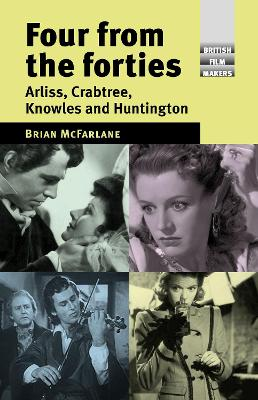 Four from the Forties: Arliss, Crabtree, Knowles and Huntington by Brian McFarlane