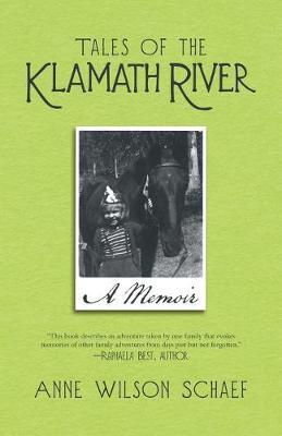 Tales of the Klamath River: A Memoir by Anne Wilson Schaef