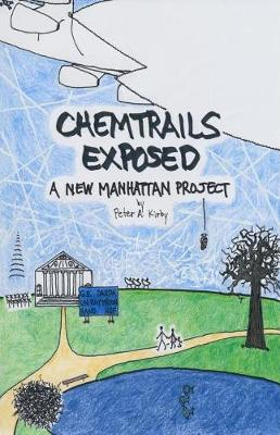 Chemtrails Exposed by Peter a Kirby