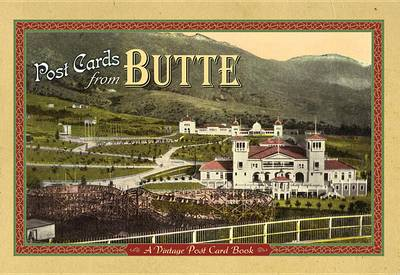 Post Cards from Butte book