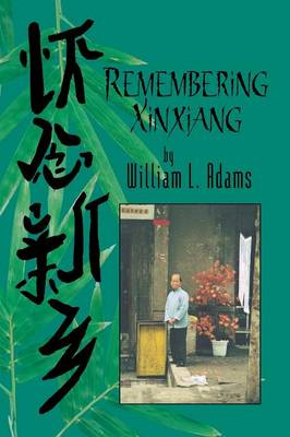 Remembering Xinxiang by William A Adams