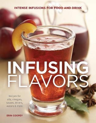 Infusing Flavors by Erin Coopey