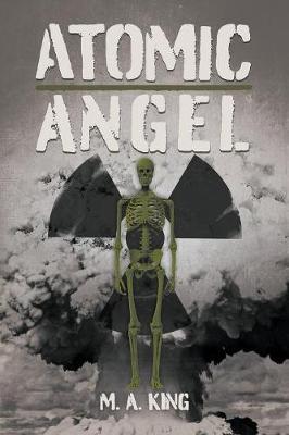 Atomic Angel by Martin King