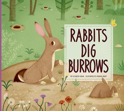Rabbits Dig Burrows by Elizabeth Raum