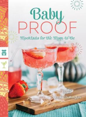 Baby Proof - Mocktails for the Mom-to-Be by Nicole Nared-Washington