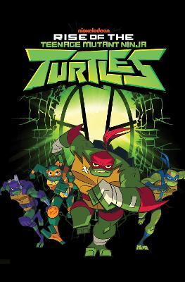 Rise of the Teenage Mutant Ninja Turtles by Matthew K. Manning