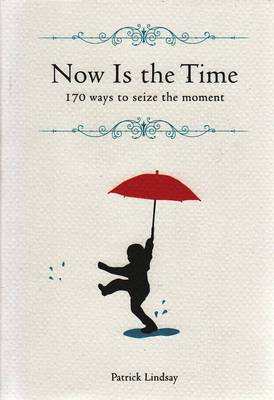 Now is the Time by Patrick Lindsay