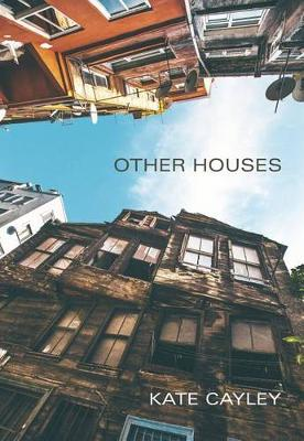 Other Houses by Kate Cayley