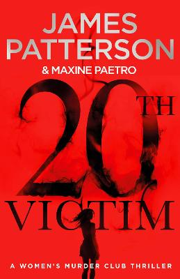 20th Victim: Three cities. Three bullets. Three murders. (Women's Murder Club 20) by James Patterson