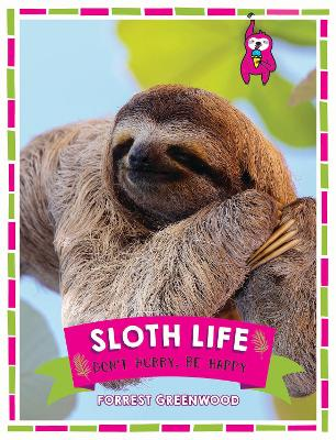 Sloth Life by Forrest Greenwood