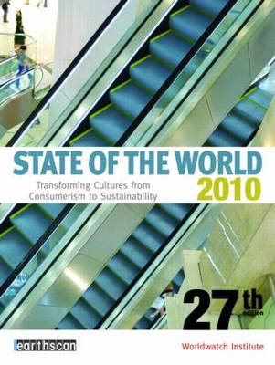 State of the World 2010: Transforming Cultures from Consumerism to Sustainability book