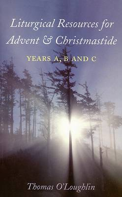 Liturgical Resources for Advent and Christmastide by Professor Thomas O'Loughlin