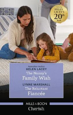 The Nanny's Family Wish/The Reluctant Fiancee by Helen Lacey