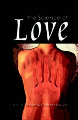 The Science of Love by Glenn D. Wilson