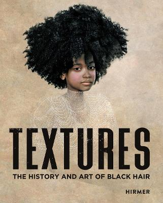 Textures: The History and Art of Black Hair book