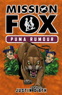 Puma Rumour: Mission Fox Book 6 by Justin D'Ath