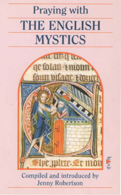 Praying with the English Mystics by Jenny Robertson