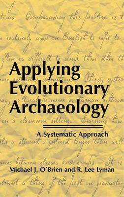 Applying Evolutionary Archaeology by Michael J. O'Brien