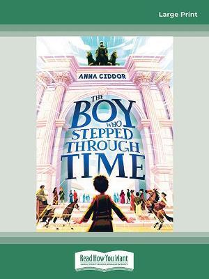The Boy Who Stepped Through Time by Anna Ciddor