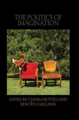 The Politics of Imagination by Chiara Bottici