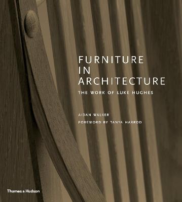 Furniture in Architecture: The Work of Luke Hughes - Arts & Crafts in the Digital Age book