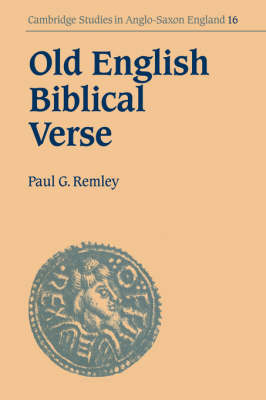 Old English Biblical Verse by Paul G. Remley