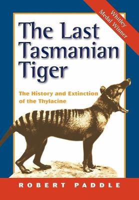 The Last Tasmanian Tiger by Robert Paddle