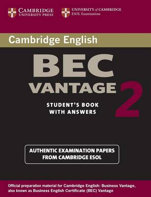 Cambridge BEC Vantage 2 Student's Book with Answers by Cambridge ESOL