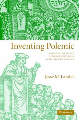 Inventing Polemic by Jesse M. Lander