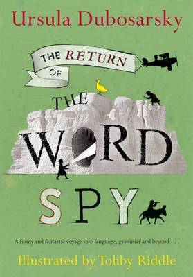 The Return of the Word Spy by Ursula Dubosarsky
