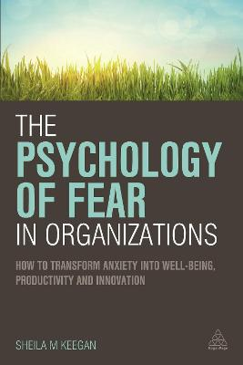 The Psychology of Fear in Organizations by Sheila Keegan