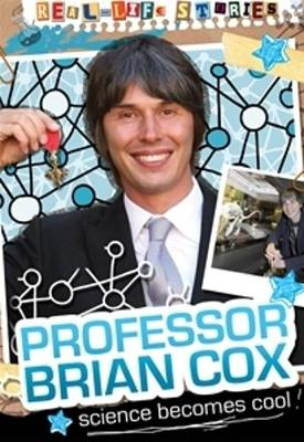 Real-life Stories: Brian Cox by Hettie Bingham
