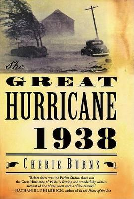 Great Hurricane: 1938 by Cherie Burns