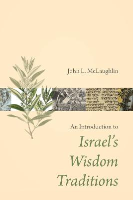 An Introduction to Israel's Wisdom Traditions by John L. McLaughlin