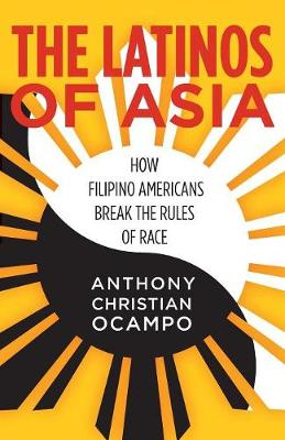 The Latinos of Asia by Anthony Christian Ocampo