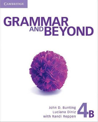 Grammar and Beyond Level 4 Student's Book B, Workbook B, and Writing Skills Interactive Pack book