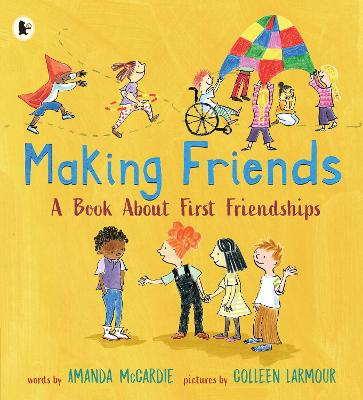 Making Friends: A Book About First Friendships book