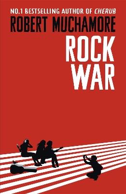 Rock War by Robert Muchamore