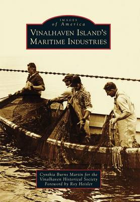 Vinalhaven Island's Maritime Industries by Cynthia Burns Martin