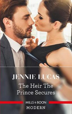 Heir The Prince Secures by Jennie Lucas