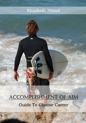 Accomplishment of Aim by Elizabeth Strout