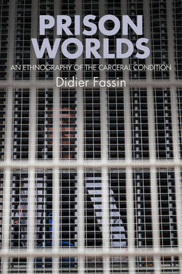Prison Worlds by Didier Fassin