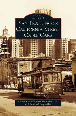 San Francisco's California Street Cable Cars by Walter Rice